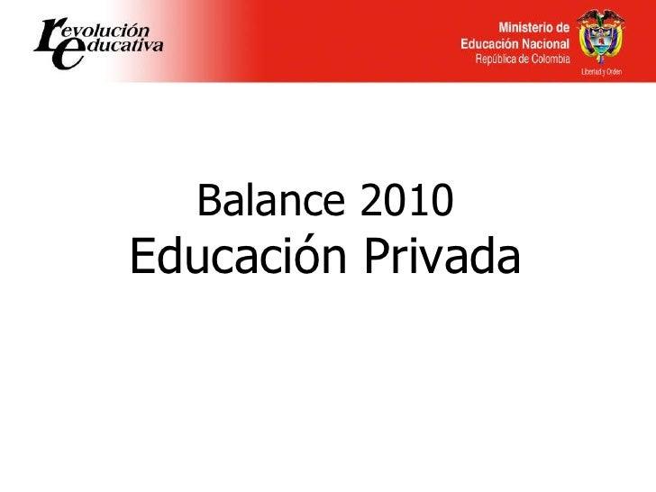 Balance 2010 Educación Privada