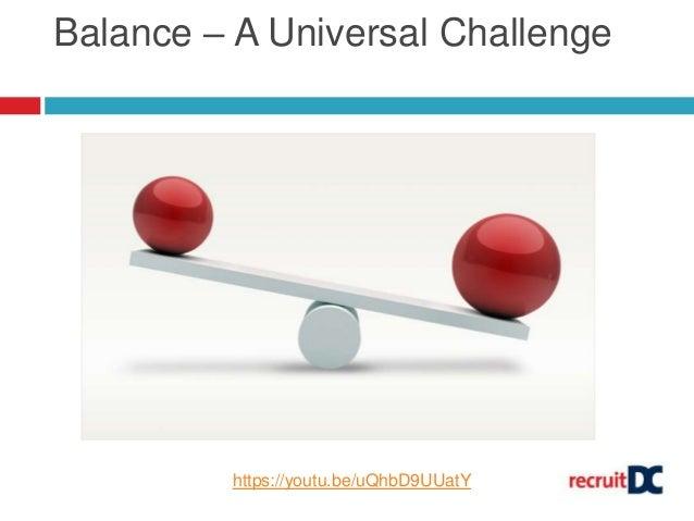Balance – A Universal Challenge https://youtu.be/uQhbD9UUatY