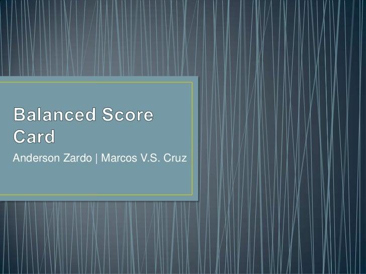 Anderson Zardo | Marcos V.S. Cruz
