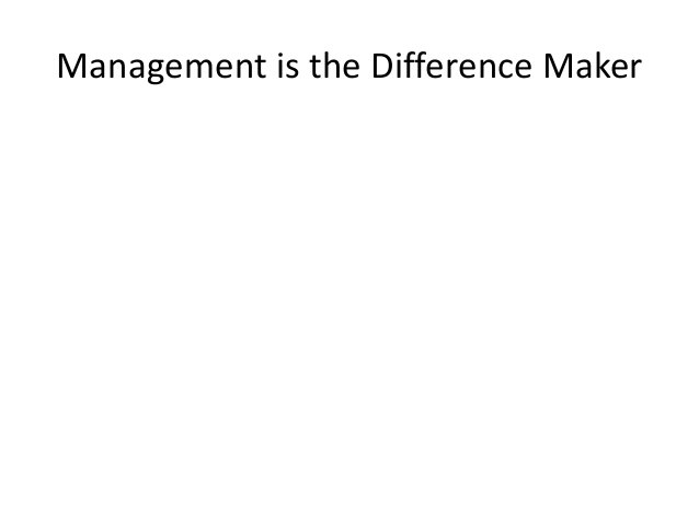 Management is the Difference Maker