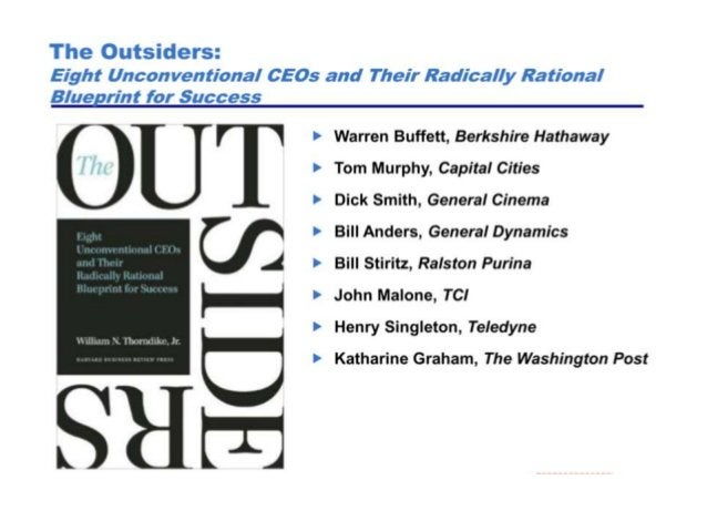 The Outsider CEOs Produced returns over 20x S&P 500 and 7x peers