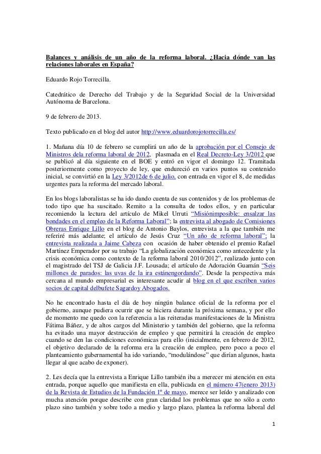 Balances y análisis de un año de la reforma laboral. ¿Hacia dónde van lasrelaciones laborales en España?Eduardo Rojo Torre...