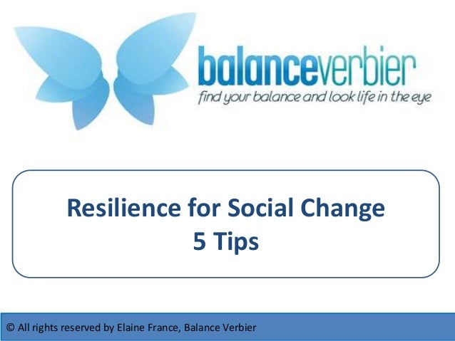 © All rights reserved by Elaine France, Balance Verbier Resilience for Social Change 5 Tips