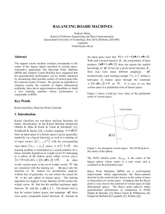 BALANCING BOARD MACHINES Frederic Maire, School of Software Engineering and Data Communication, Queensland University of T...