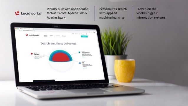 Proudly built with open-source tech at its core: Apache Solr & Apache Spark Personalizes search with applied machine learn...
