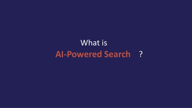 AI-Powered Search What is ?