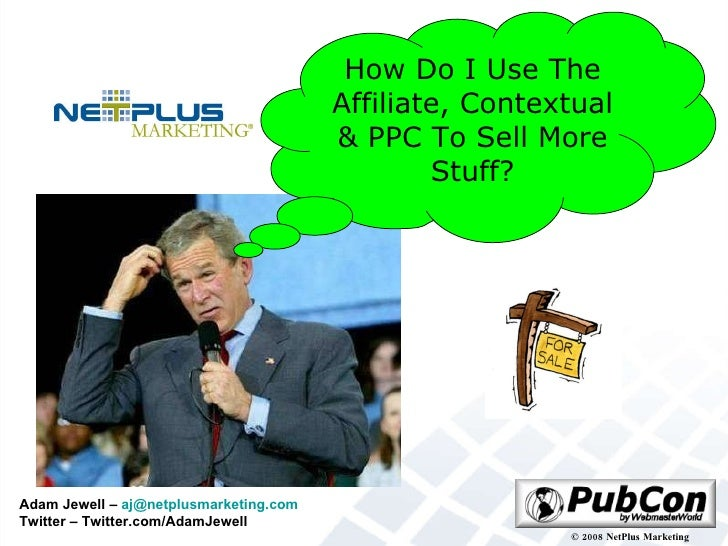 How Do I Use The Affiliate, Contextual & PPC To Sell More Stuff?