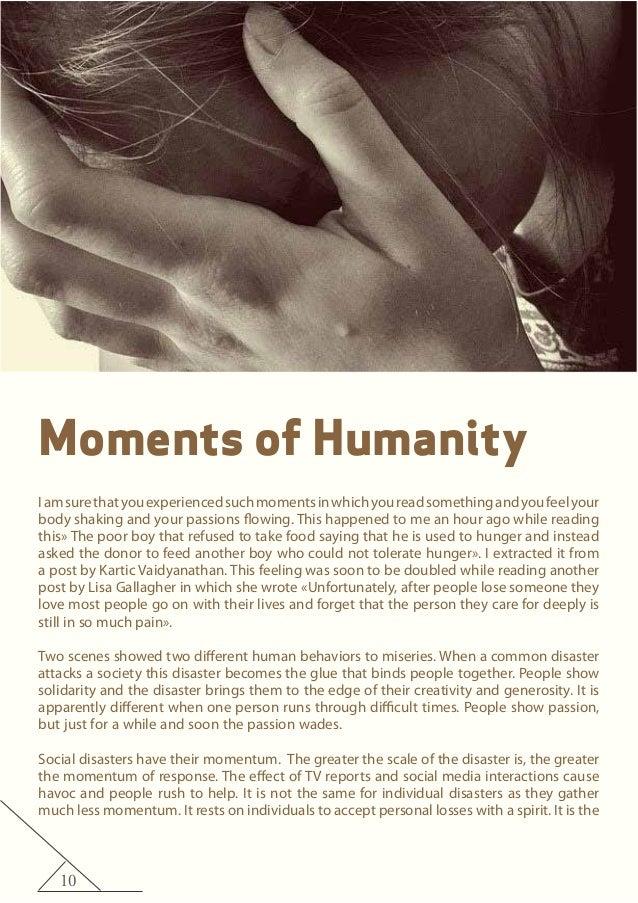 10 Moments of Humanity Iamsurethatyouexperiencedsuchmomentsinwhichyoureadsomethingandyoufeelyour body shaking and your pas...