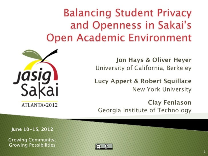Balancing Student Privacy                    and Openness in Sakais                Open Academic Environment              ...