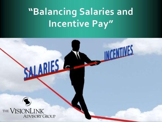 """""""Balancing Salaries and Incentive Pay"""""""