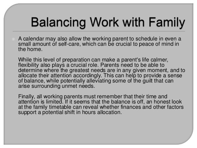 balancing work and family be a Don't expect corporate america to recognize how much fathers are needed at home the employee's family life isn't a part of the annual report, nor can it be measured.
