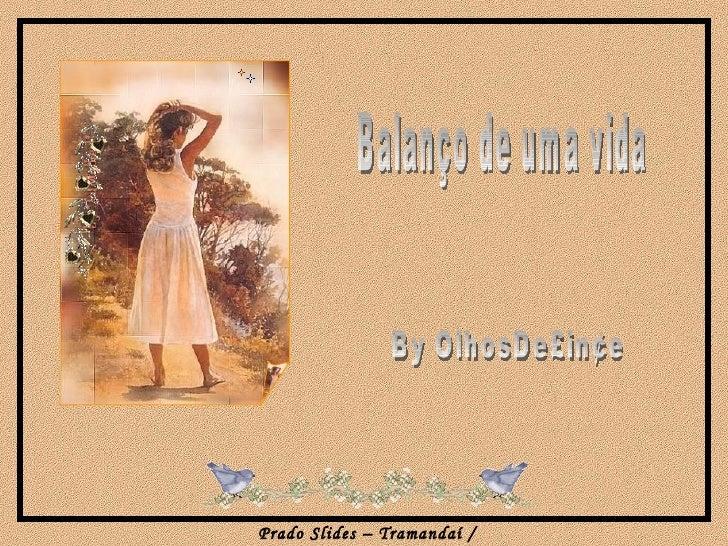 Balanço de uma vida  By OlhosDe£in¢e