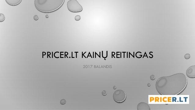 PRICER.LT KAINŲ REITINGAS 2017 BALANDIS