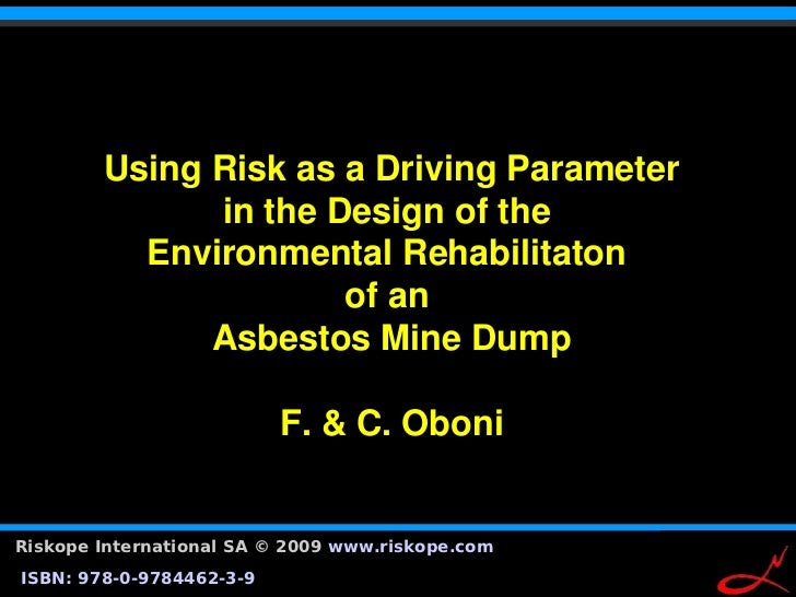 Using Risk as a Driving Parameter               in the Design of the            Environmental Rehabilitaton               ...