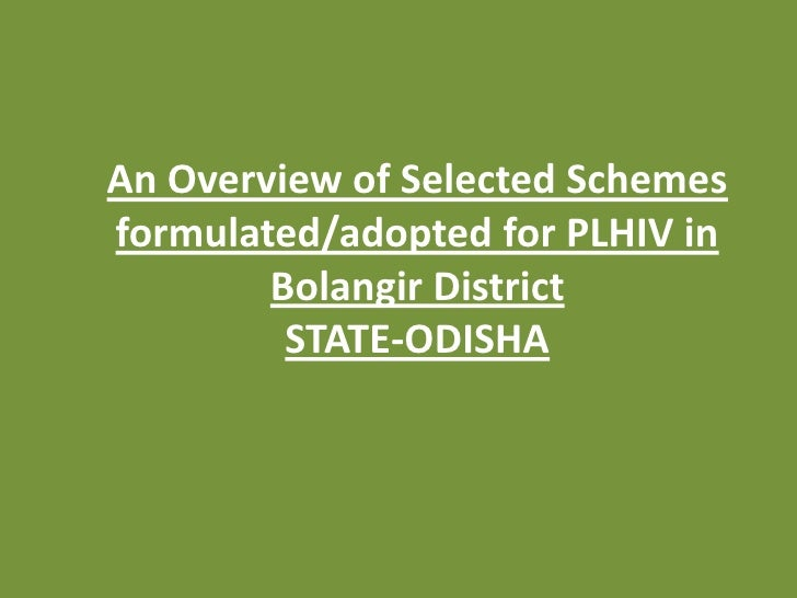 An Overview of Selected Schemesformulated/adopted for PLHIV in        Bolangir District         STATE-ODISHA