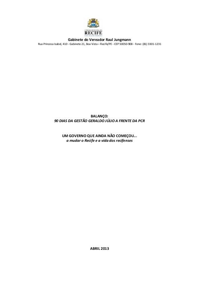 Gabinete do Vereador Raul JungmannRua Princesa Isabel, 410 - Gabinete 21, Boa Vista – Recife/PE - CEP 50050-908 - Fone: (8...