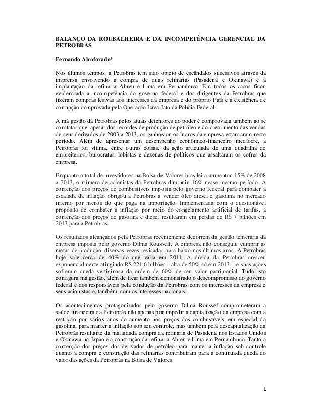 1 BALANÇO DA ROUBALHEIRA E DA INCOMPETÊNCIA GERENCIAL DA PETROBRAS Fernando Alcoforado* Nos últimos tempos, a Petrobras te...