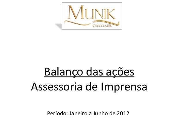Balanço das açõesAssessoria de Imprensa   Período: Janeiro a Junho de 2012