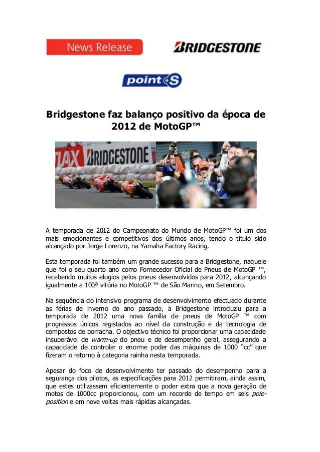 Bridgestone faz balanço positivo da época de             2012 de MotoGP™A temporada de 2012 do Campeonato do Mundo de Moto...
