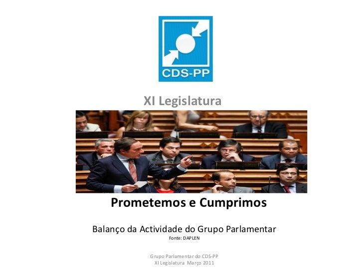 XI Legislatura    Prometemos e CumprimosBalanço da Actividade do Grupo Parlamentar                    Fonte: DAPLEN       ...