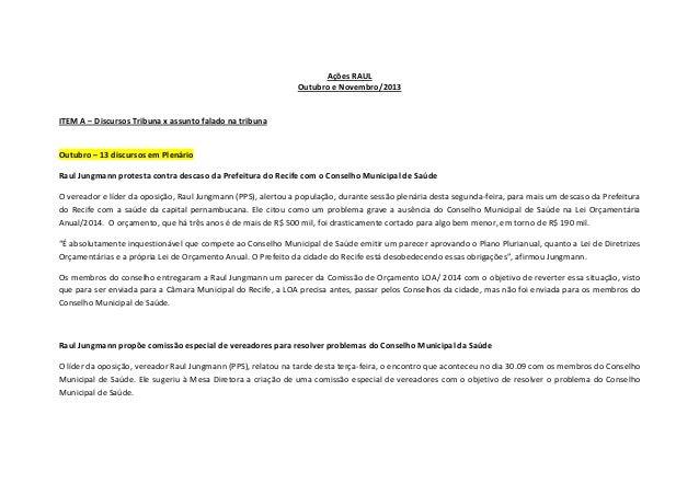 Ações RAUL Outubro e Novembro/2013  ITEM A – Discursos Tribuna x assunto falado na tribuna  Outubro – 13 discursos em Plen...