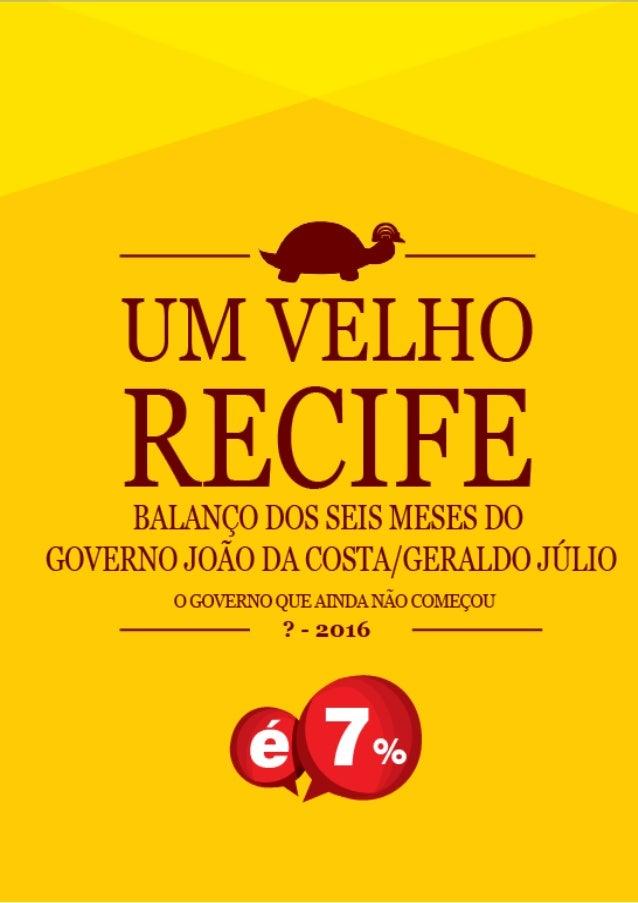 """Seis meses da gestão João da Costa/Geraldo Júlio: um governo que não começou ou é o """"Velho Recife"""" engolindo o """"Novo Recif..."""