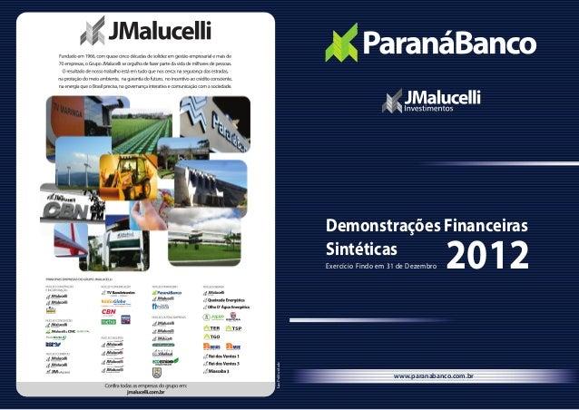 www.paranabanco.com.brLuzPublicidadeDemonstrações FinanceirasSintéticas2012Exercício Findo em 31 de Dezembro