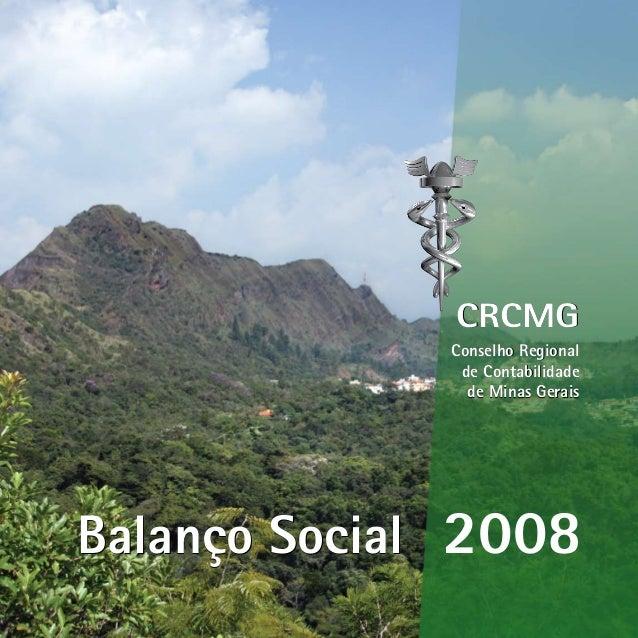 2008 CRCMG Conselho Regional de Contabilidade de Minas Gerais Balanço SocialBalanço Social CRCMG Conselho Regional de Cont...