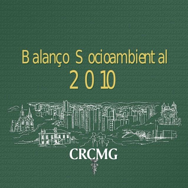 Balanço Socioambiental 2010 Balanço Socioambiental 2010 CRCMGCRCMG