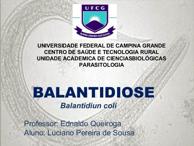 UNIVERSIDADE FEDERAL DE CAMPINA GRANDE CENTRO DE SAÚDE E TECNOLOGIA RURAL UNIDADE ACADEMICA DE CIENCIASBIOLÓGICAS PARASITO...