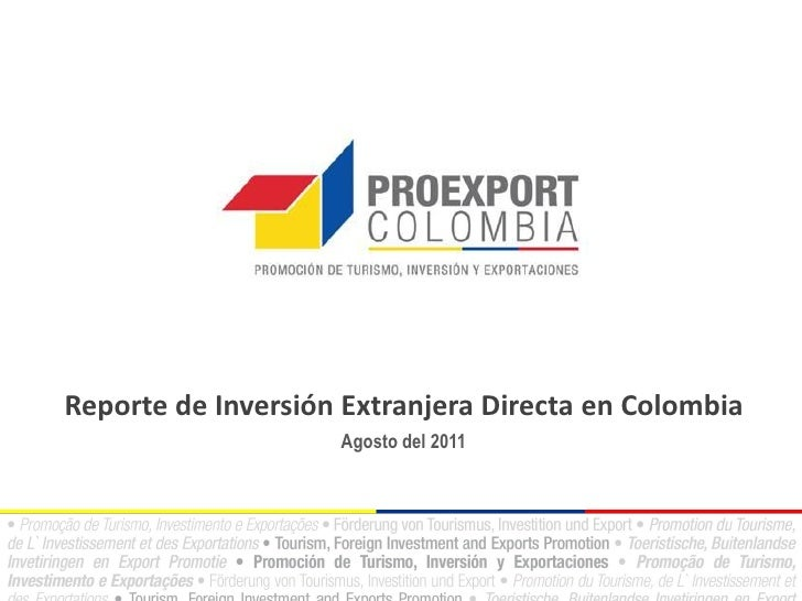 Reporte de Inversión Extranjera Directa en Colombia                    Agosto del 2011