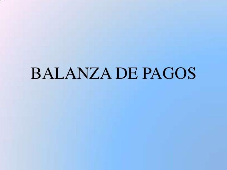 BALANZA DE PAGOS<br />