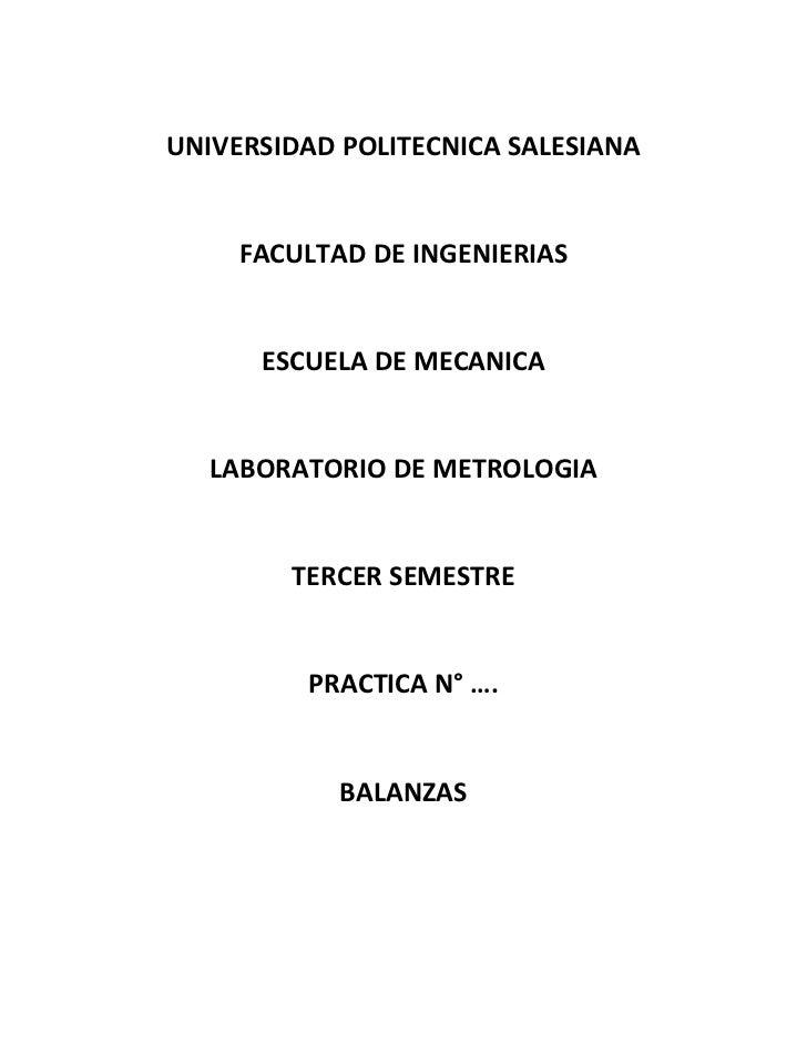 UNIVERSIDAD POLITECNICA SALESIANA     FACULTAD DE INGENIERIAS      ESCUELA DE MECANICA  LABORATORIO DE METROLOGIA        T...