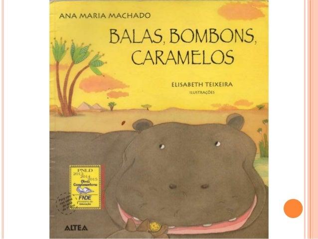 Balas, Bombons, Caramelos