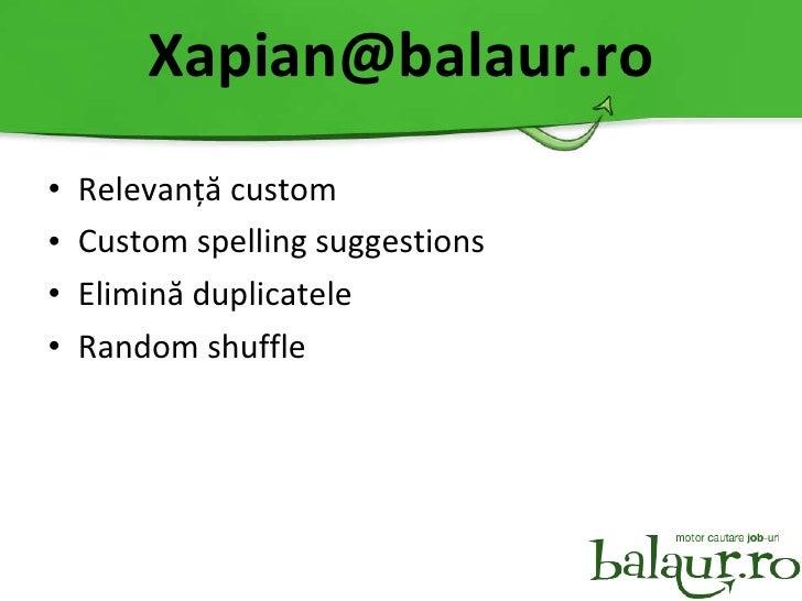 [email_address] <ul><li>Relevan ță  custom </li></ul><ul><li>Custom spelling suggestions </li></ul><ul><li>Elimin ă  dupli...