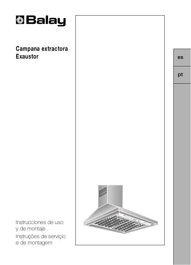 Campana extractora Exaustor Instrucciones de uso y de montaje Instruções de serviçio e de montagem es pt