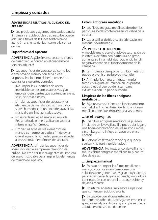 10 Limpieza y cuidados ADVERTENCIAS RELATIVAS AL CUIDADO DEL APARATO Los productos y agentes adecuados para la limpieza y ...