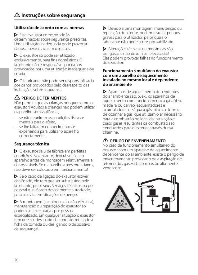20 Utilização de acordo com as normas Este exaustor corresponde às determinações sobre segurança prescritas. Uma utilizaçã...