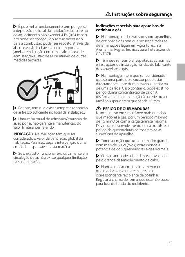 21 É possível o funcionamento sem perigo, se a depressão no local da instalação do aparelho de aquecimento não exceder 4 P...