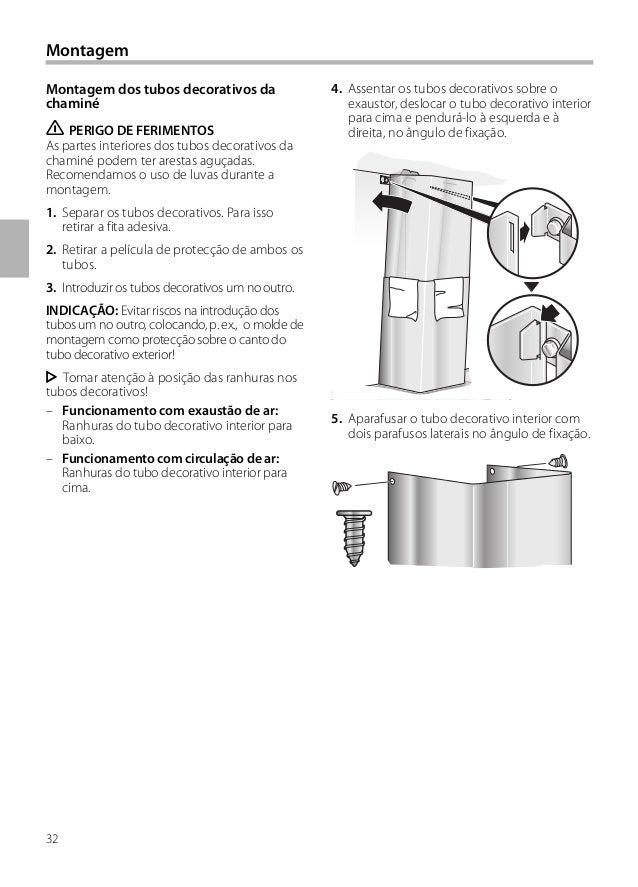 32 4. Assentar os tubos decorativos sobre o exaustor, deslocar o tubo decorativo interior para cima e pendurá-lo à esquerd...