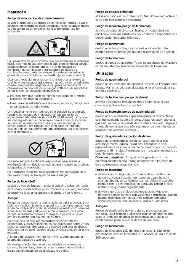 14 Limpeza e manutenção Perigo de queimaduras, perigo de choque eléctrico! através do aparelho. Deixar sempre o aparelho a...