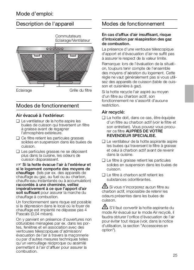 25 Modes de fonctionnement En cas d'afflux d'air insuffisant, risque d'intoxication par réaspiration des gaz de combustion...