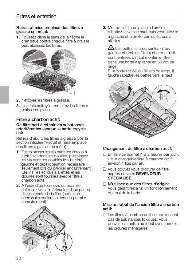 28 Filtres et entretien Changement du filtre à charbon actif: ❑ En service normal (1 à 2 heures par jour), il faut changer ...