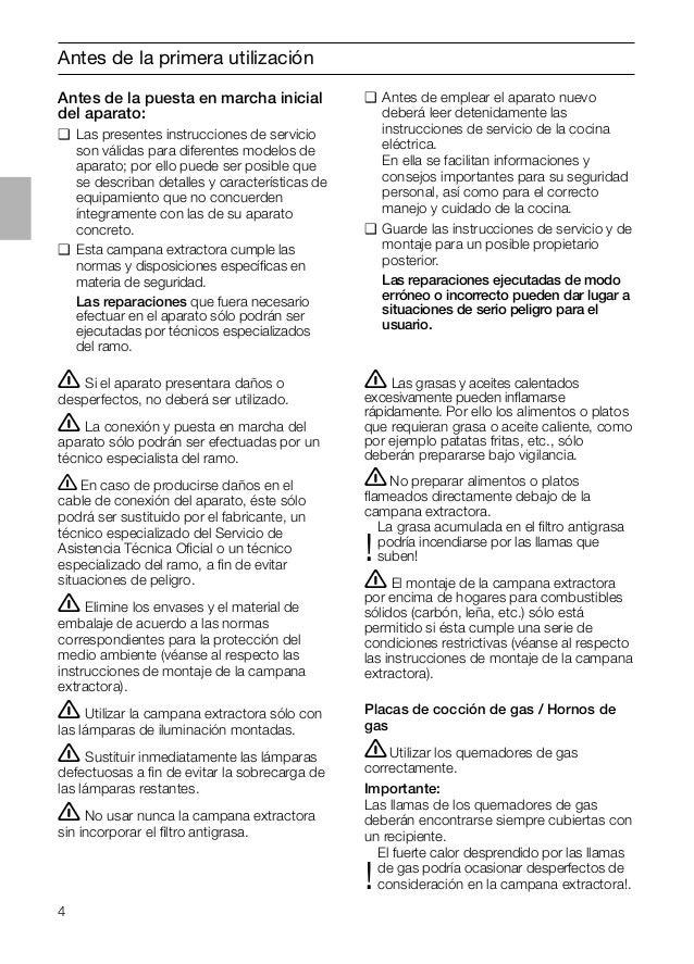 4 Antes de la primera utilización Antes de la puesta en marcha inicial del aparato: ❑ Las presentes instrucciones de servi...