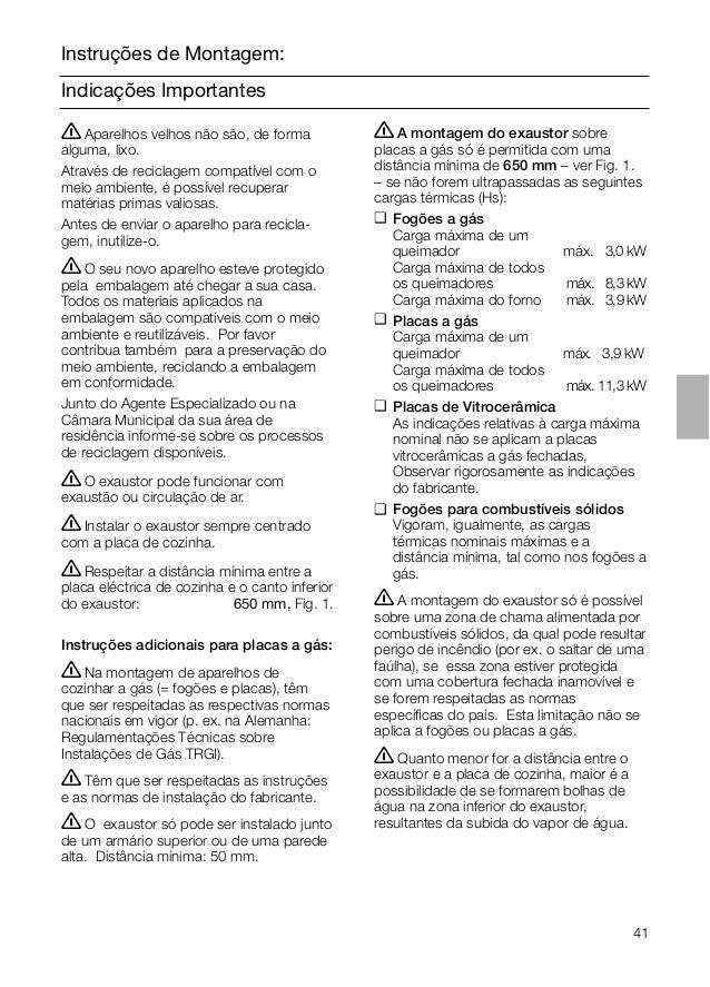 41 Indicações Importantes Instruções de Montagem: ṇA montagem do exaustor sobre placas a gás só é permitida com uma distân...