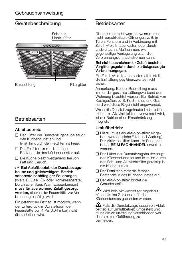 47 Gerätebeschreibung Betriebsarten Betriebsarten Abluftbetrieb: ❑ Der Lüfter der Dunstabzugshaube saugt den Küchendunst a...