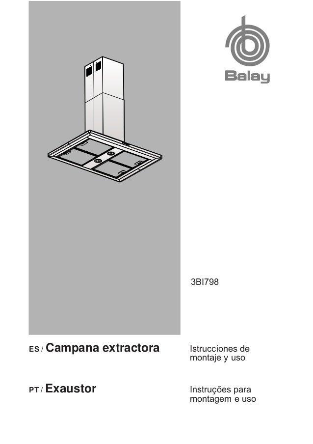 ES / Campana extractora Istrucciones de montaje y uso PT / Exaustor Instruções para montagem e uso 3BI798
