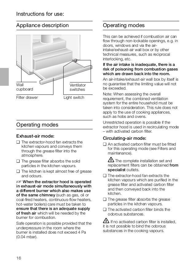 16 Appliance description Operating modes Exhaust-air mode: ❑ The extractor-hood fan extracts the kitchen vapours and conve...