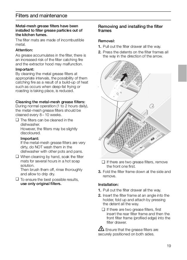 19 Removing and installing the filter frames Removal: 1. Pull out the filter drawer all the way. 2. Press the detents on the...