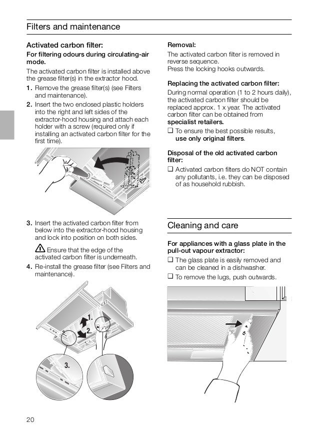 20 Filters and maintenance 3. Insert the activated carbon filter from below into the extractor-hood housing and lock into p...